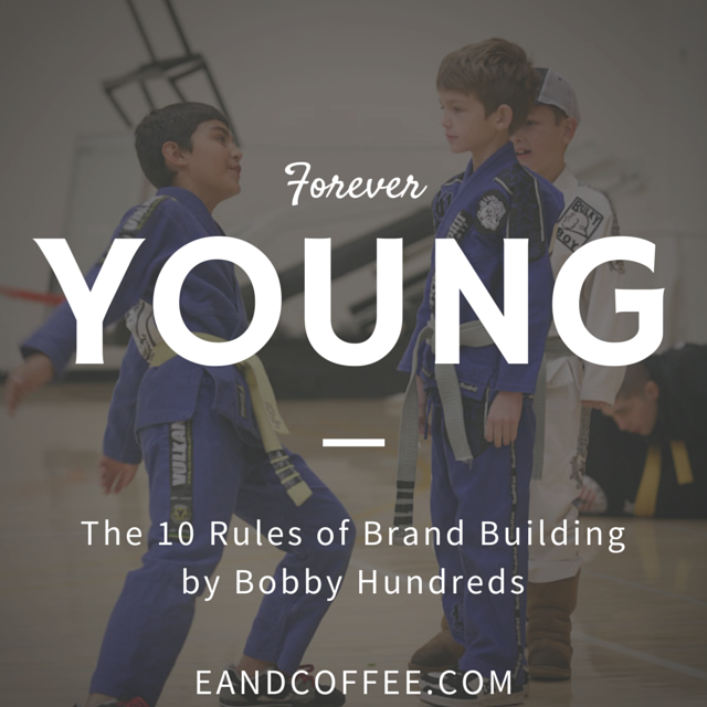 Forever Young – My Experience With the 10 Rules of Brand Building (Part 9)