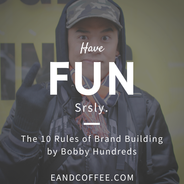 Have Fun – My Experience With the Rules of Brand Building (Part 10)