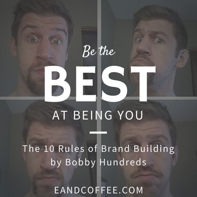 Best the Best at Being You – My Experience with the 10 Rules of Brand Building (Part 5)