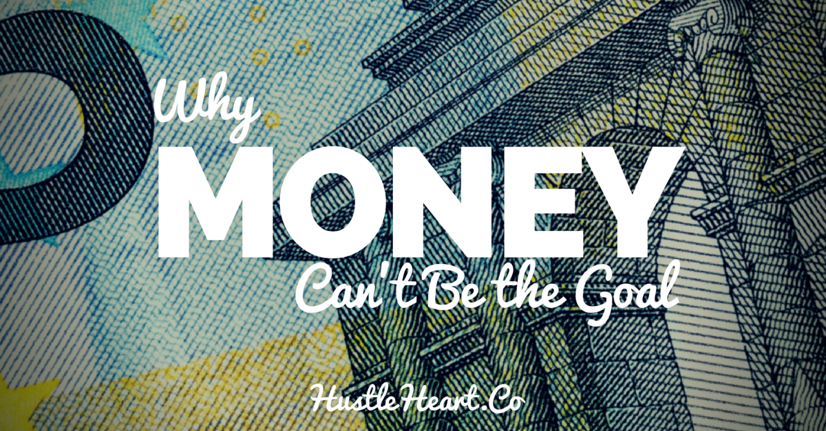 why money can't be the goal for your online business